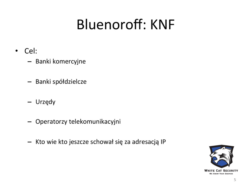 Bluenoroff: KNF • Cel: – Banki komercyjne – B...