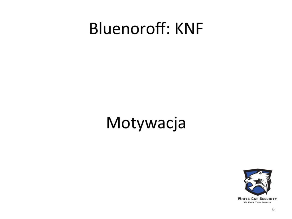 Bluenoroff: KNF Motywacja 6