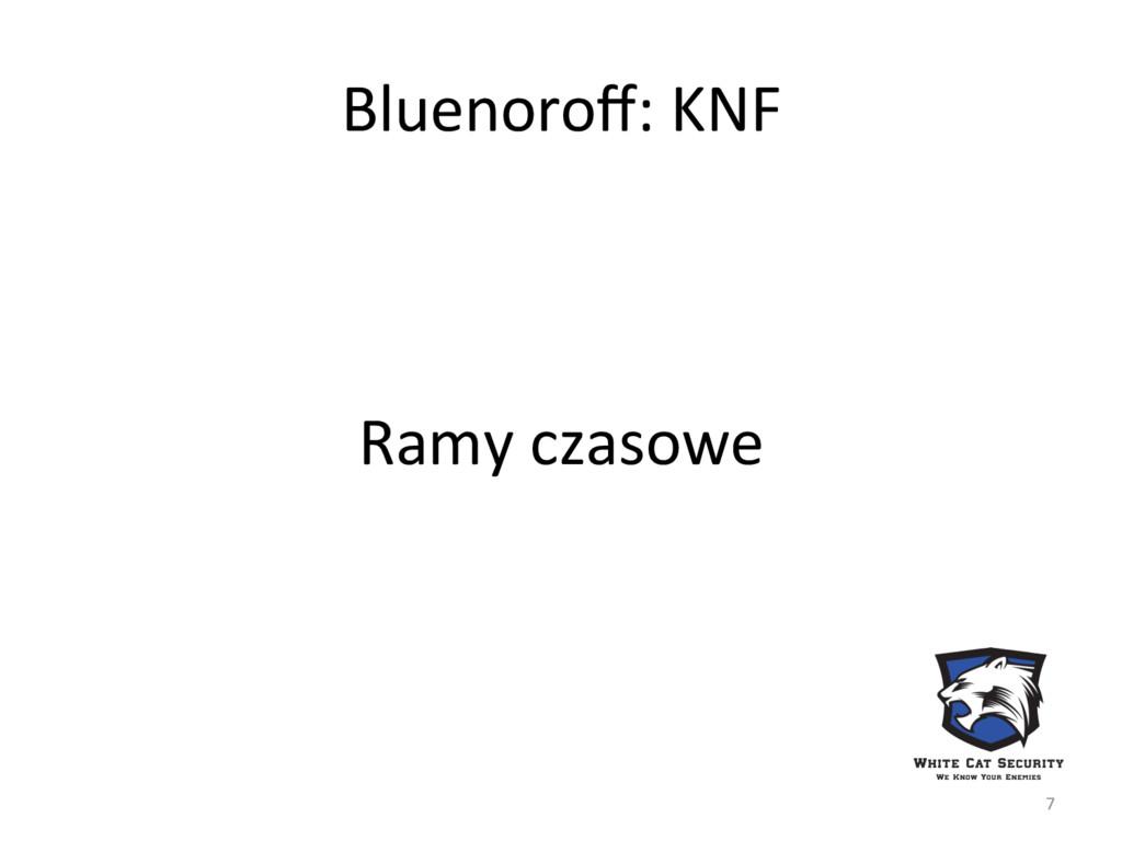 Bluenoroff: KNF Ramy czasowe 7