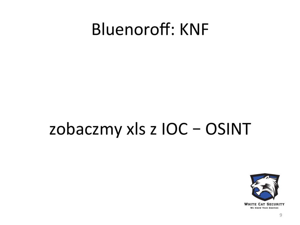 Bluenoroff: KNF zobaczmy xls z IOC – OSINT 9