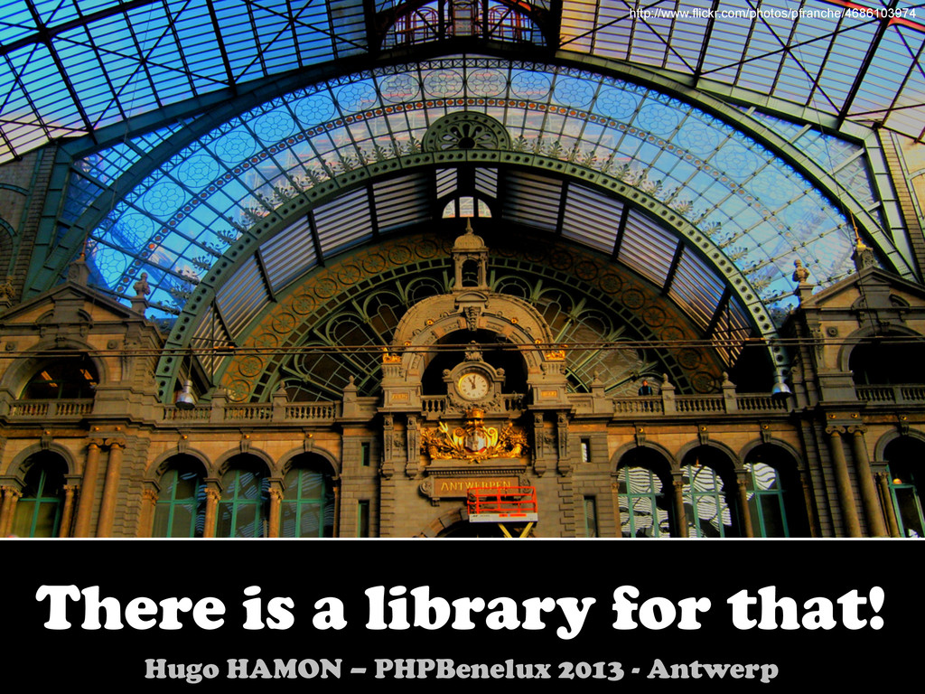 There is a library for that! Hugo HAMON – PHPBe...
