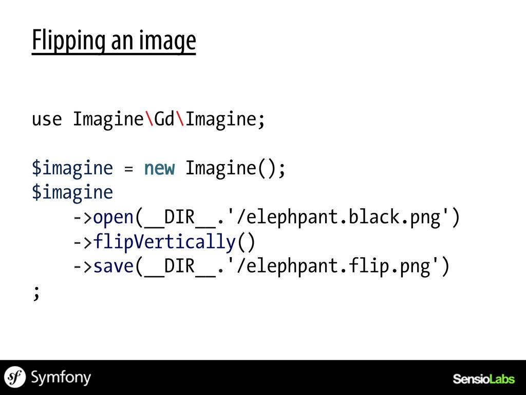 Flipping an image use Imagine\Gd\Imagine; $imag...