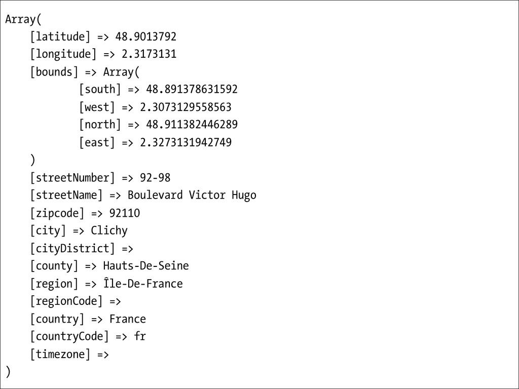 Array( [latitude] => 48.9013792 [longitude] => ...