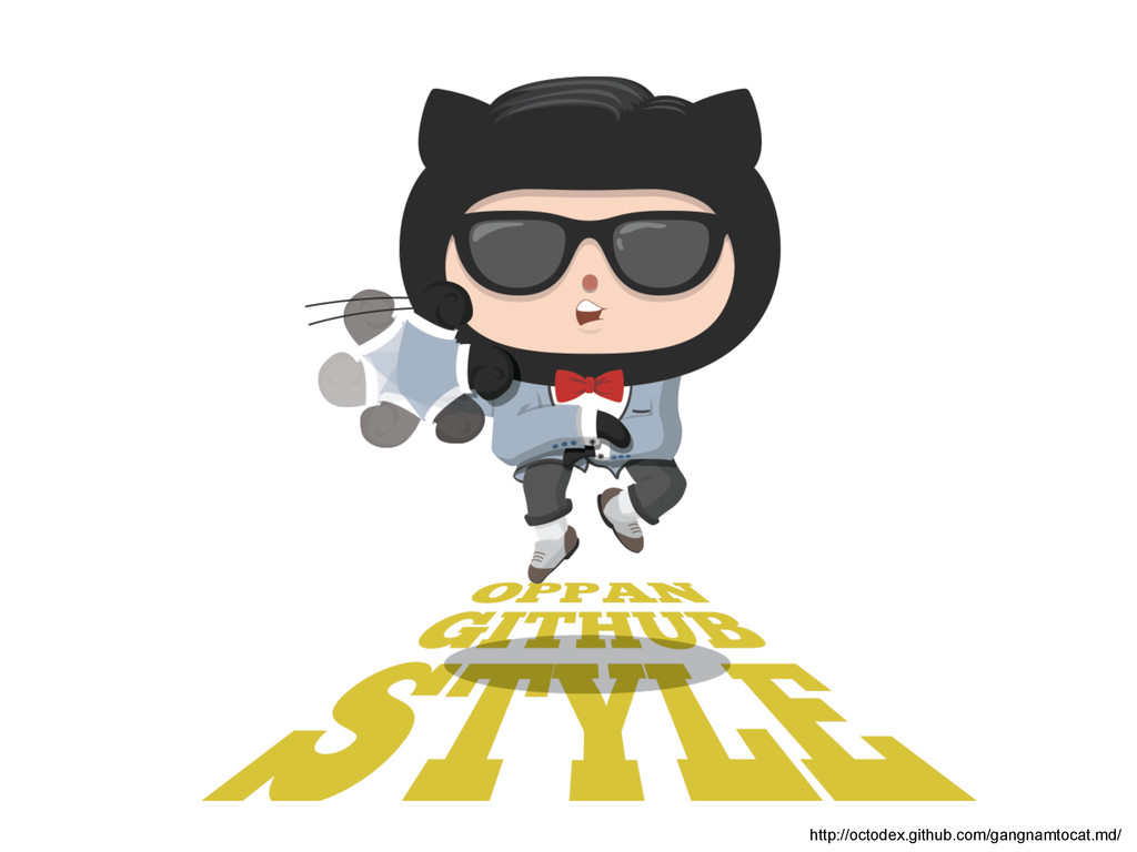 http://octodex.github.com/gangnamtocat.md/