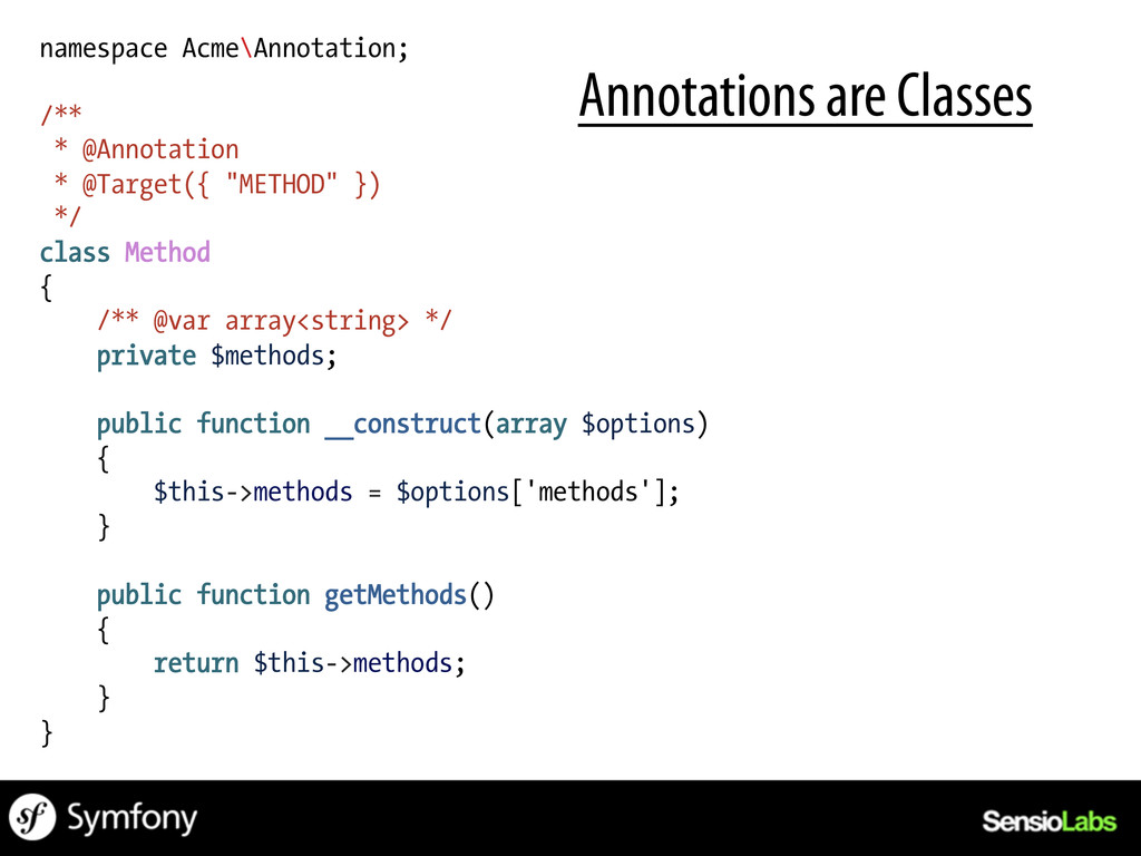 Annotations are Classes namespace Acme\Annotati...