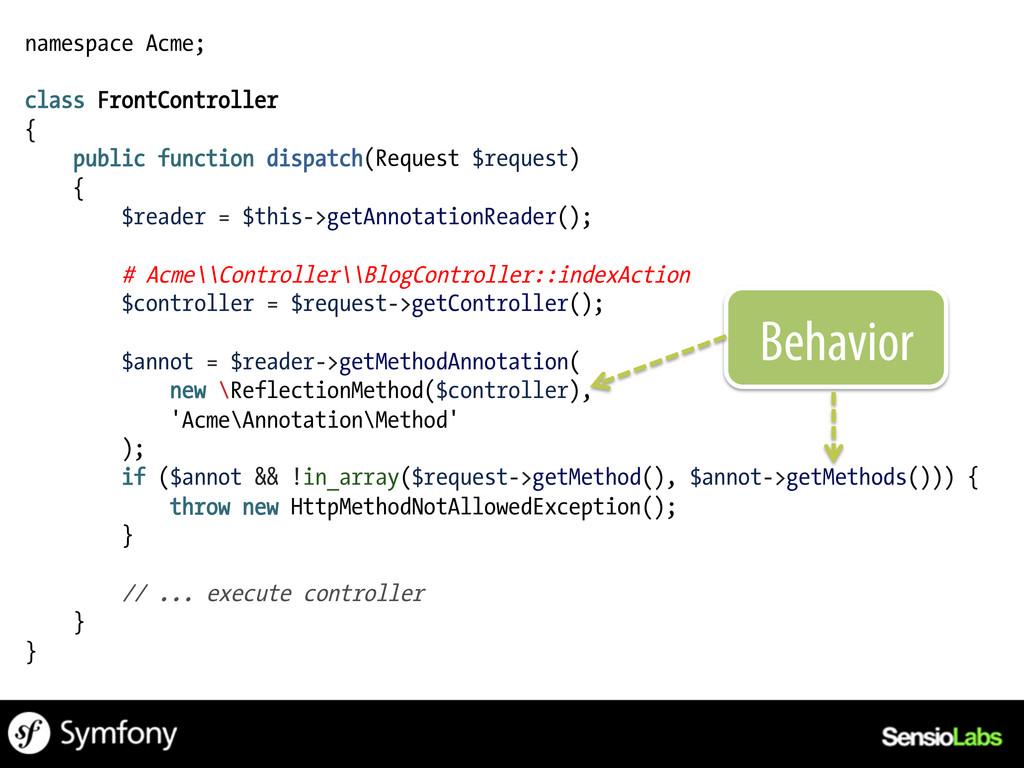 namespace Acme; class FrontController { public ...