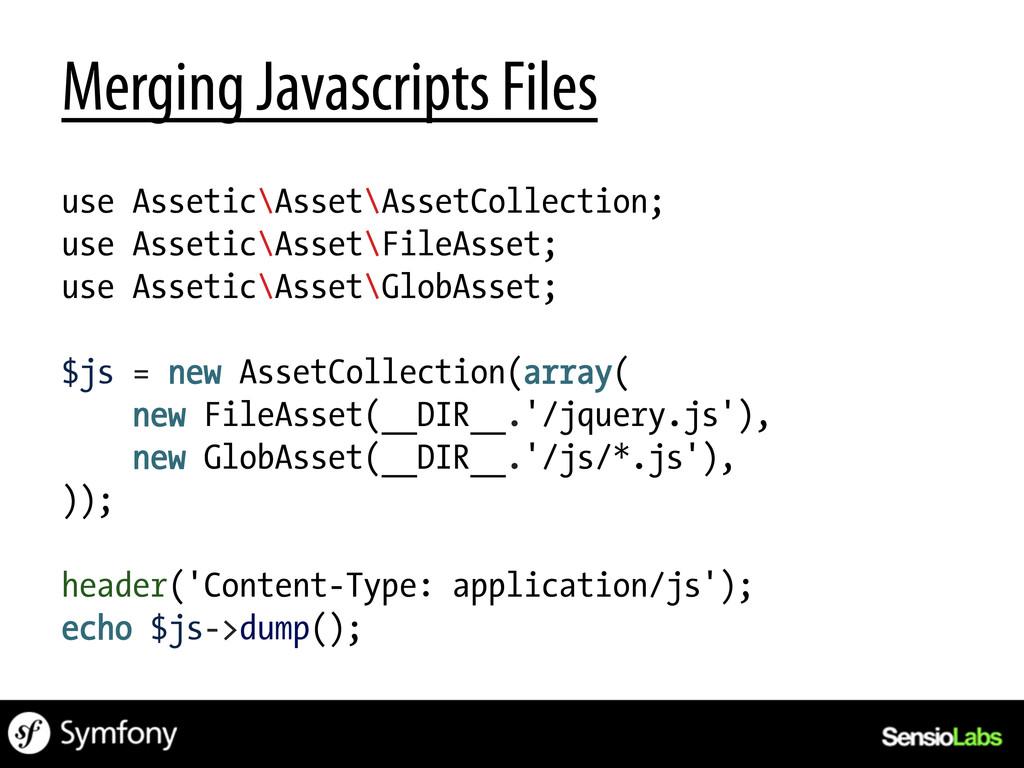 Merging Javascripts Files use Assetic\Asset\Ass...