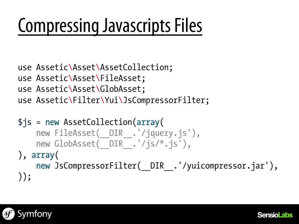 Compressing Javascripts Files use Assetic\Asset...