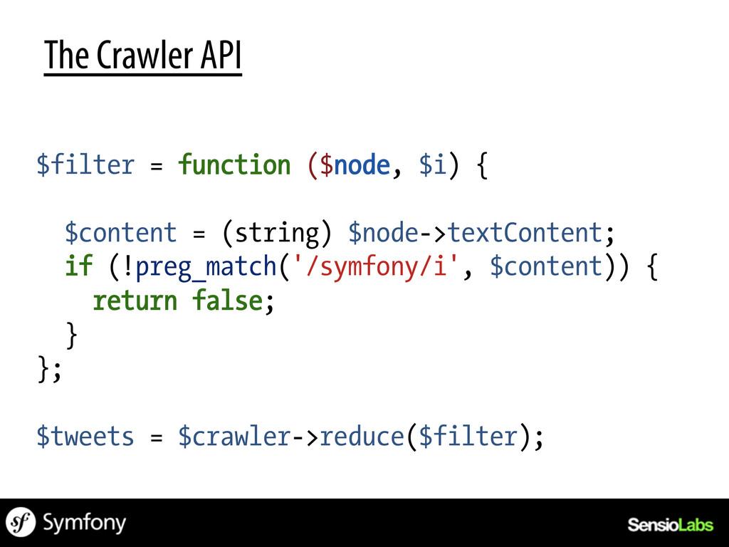 The Crawler API $filter = function ($node, $i) ...