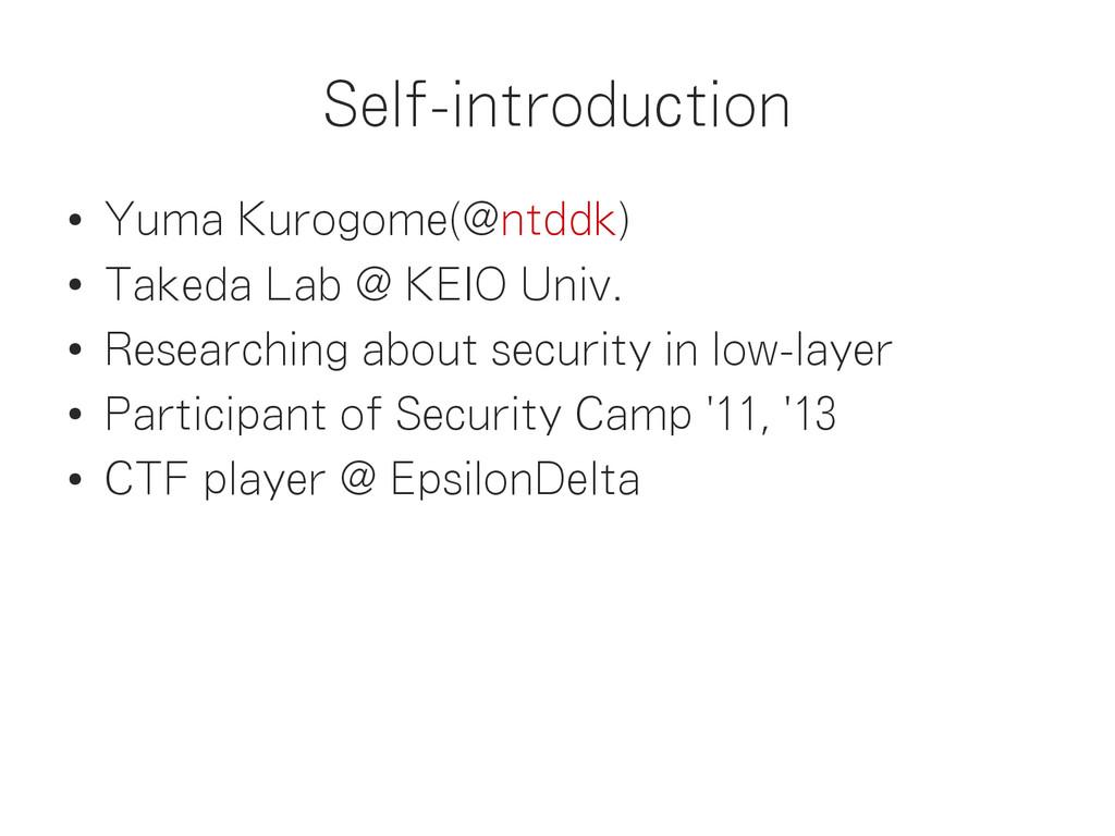 Self-introduction ● Yuma Kurogome(@ntddk) ● Tak...