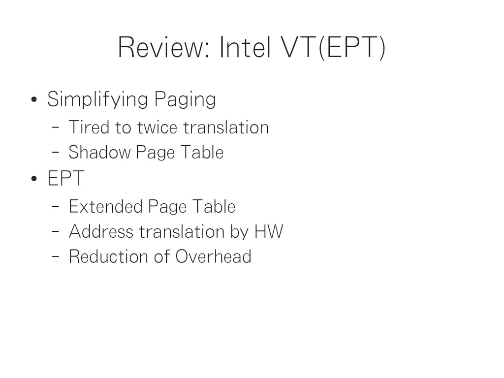 Review: Intel VT(EPT) ● Simplifying Paging – Ti...