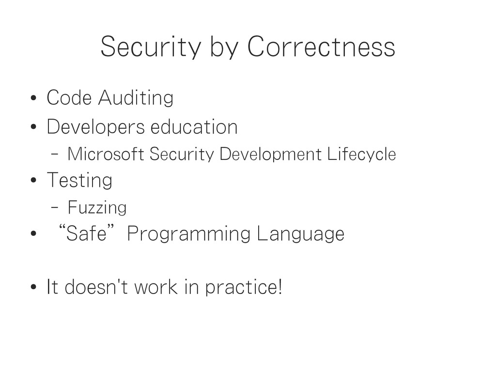 Security by Correctness ● Code Auditing ● Devel...