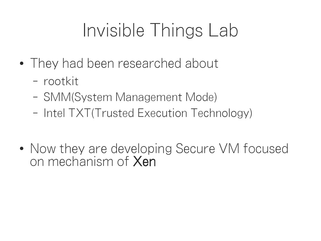 Invisible Things Lab ● They had been researched...