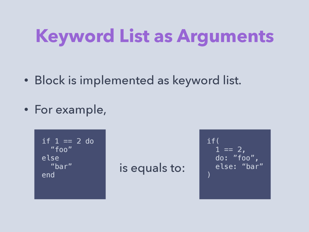 Keyword List as Arguments • Block is implemente...