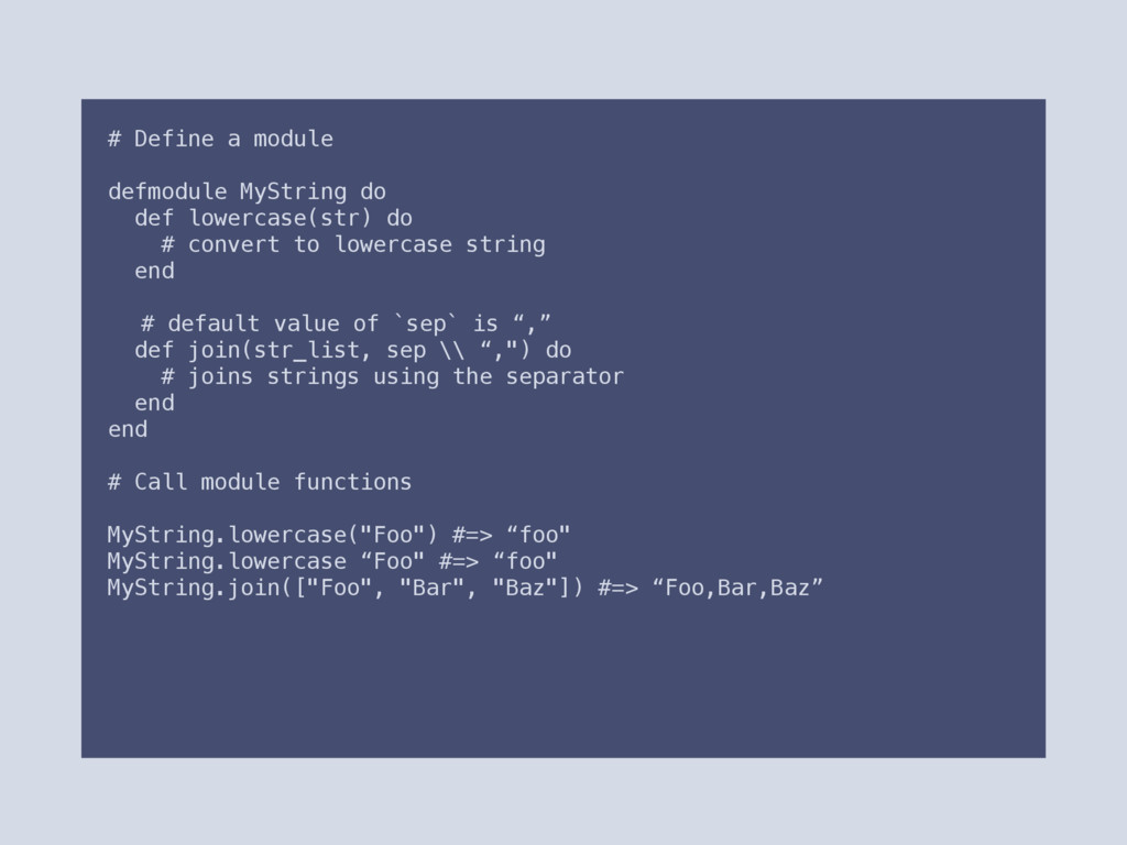 # Define a module defmodule MyString do def low...