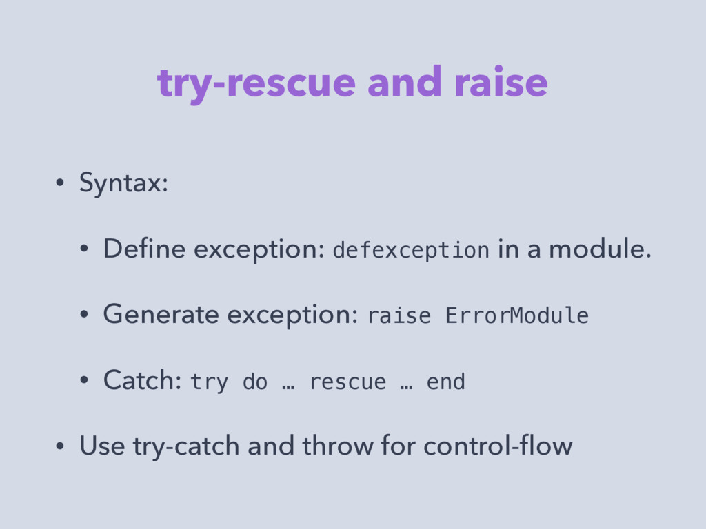 try-rescue and raise • Syntax: • Define exceptio...