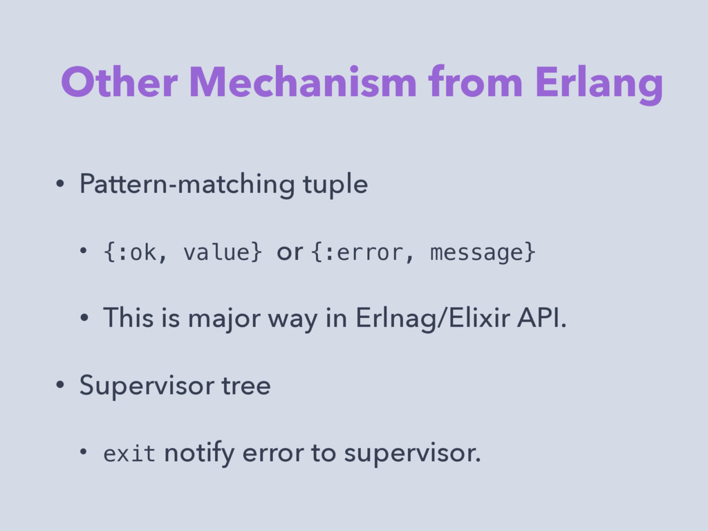 Other Mechanism from Erlang • Pattern-matching ...
