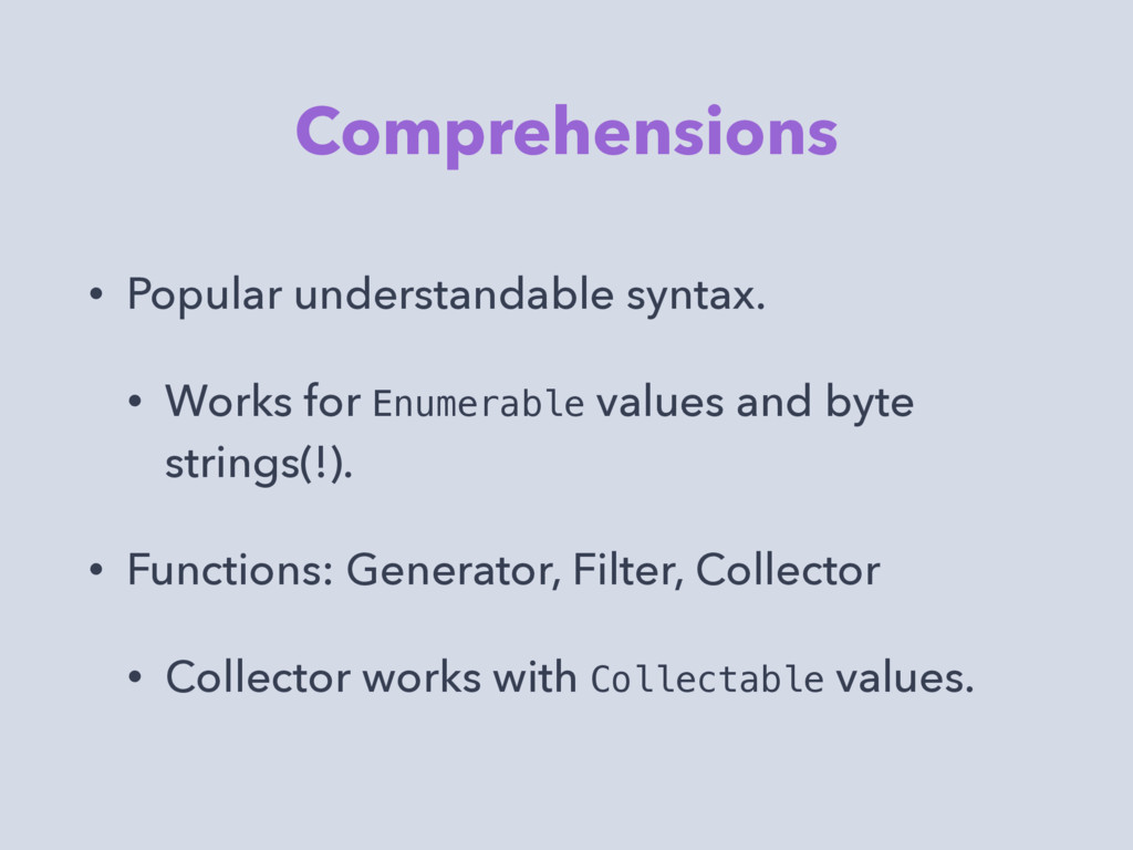 Comprehensions • Popular understandable syntax....