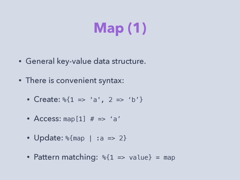 Map (1) • General key-value data structure. • T...