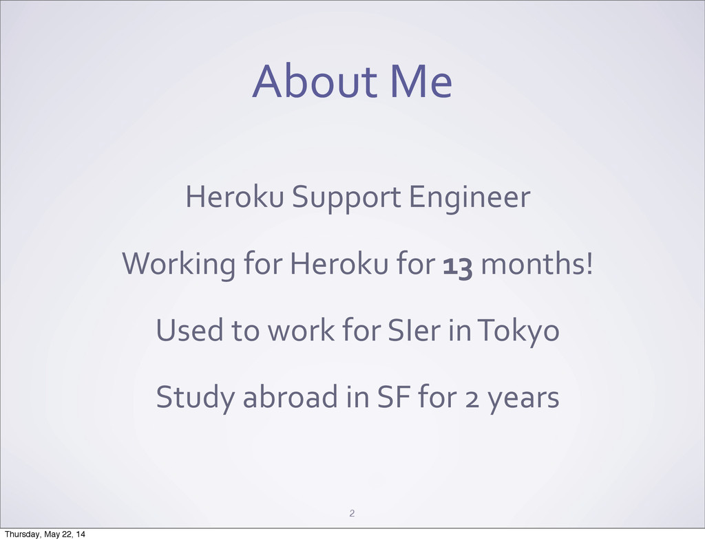 About Me 2 Heroku Support Engineer Wor...