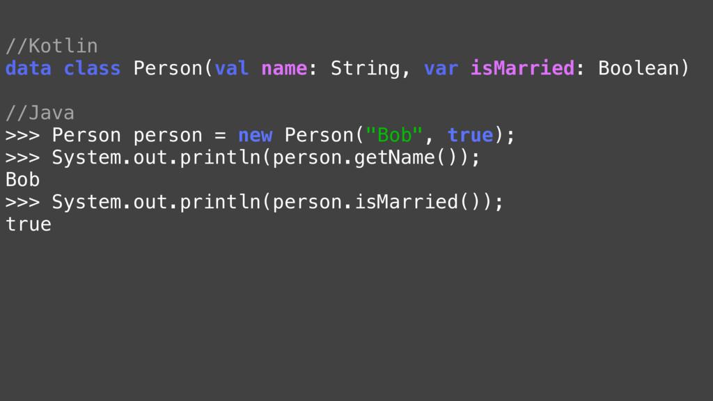 //Kotlin data class Person(val name: String, va...