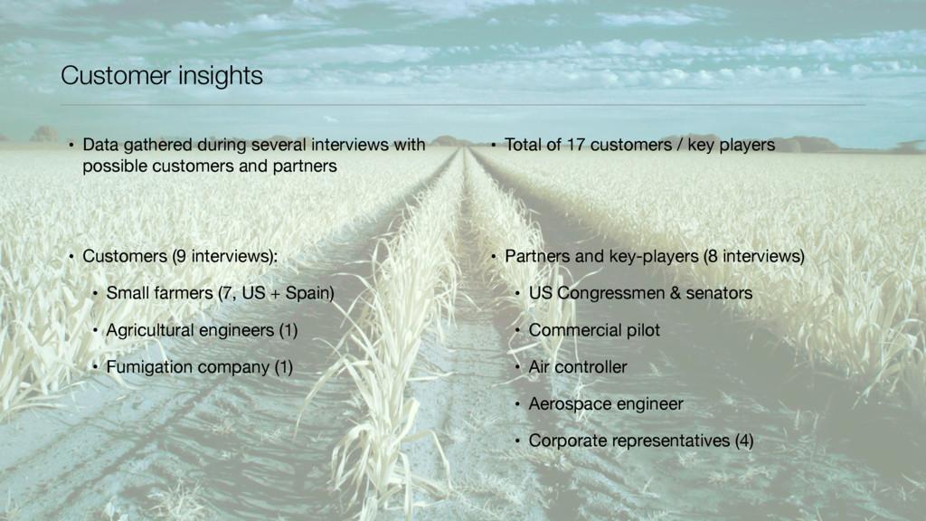 Customer insights • Data gathered during severa...