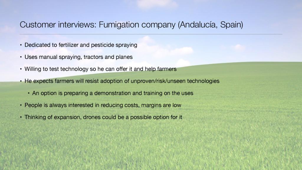 Customer interviews: Fumigation company (Andalu...