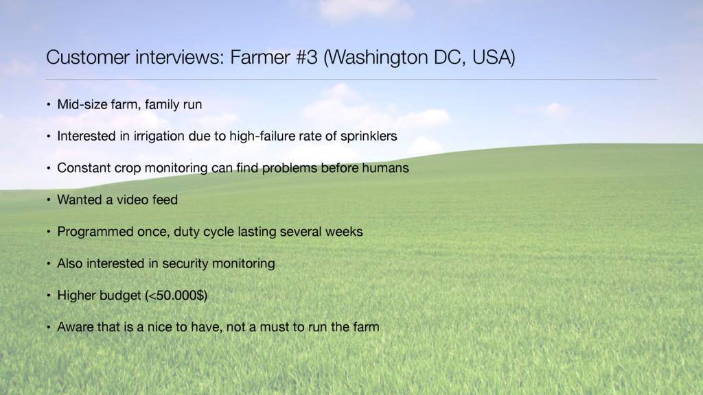 Customer interviews: Farmer #3 (Washington DC, ...