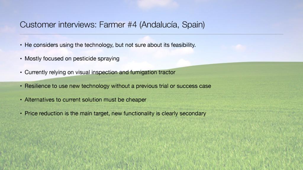 Customer interviews: Farmer #4 (Andalucía, Spai...