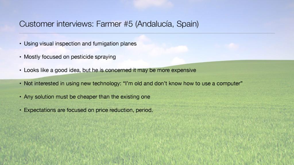 Customer interviews: Farmer #5 (Andalucía, Spai...