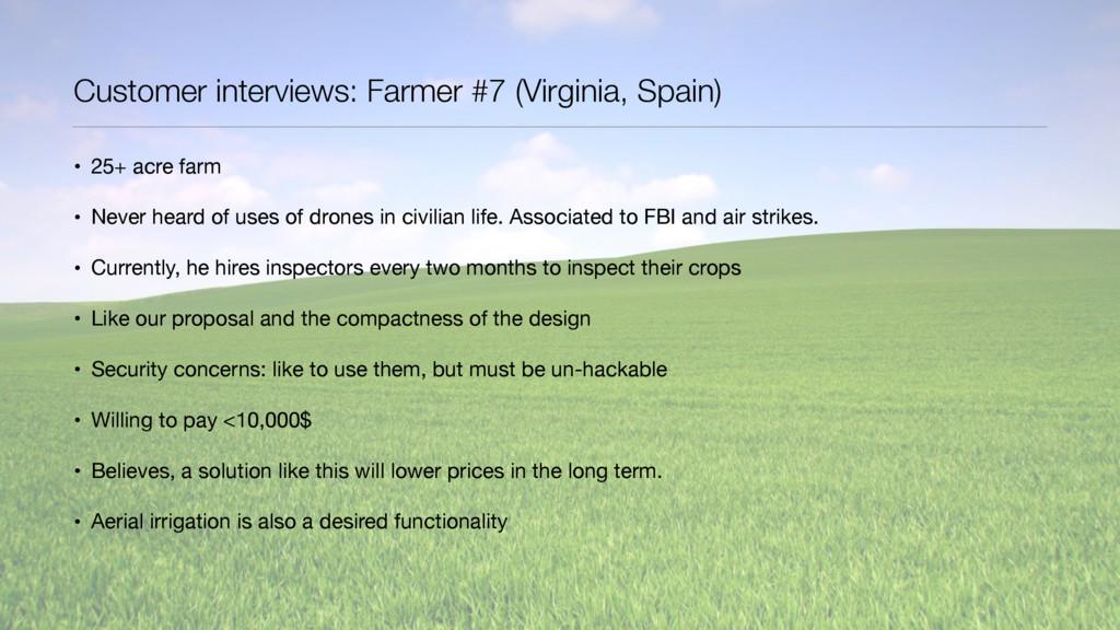 Customer interviews: Farmer #7 (Virginia, Spain...