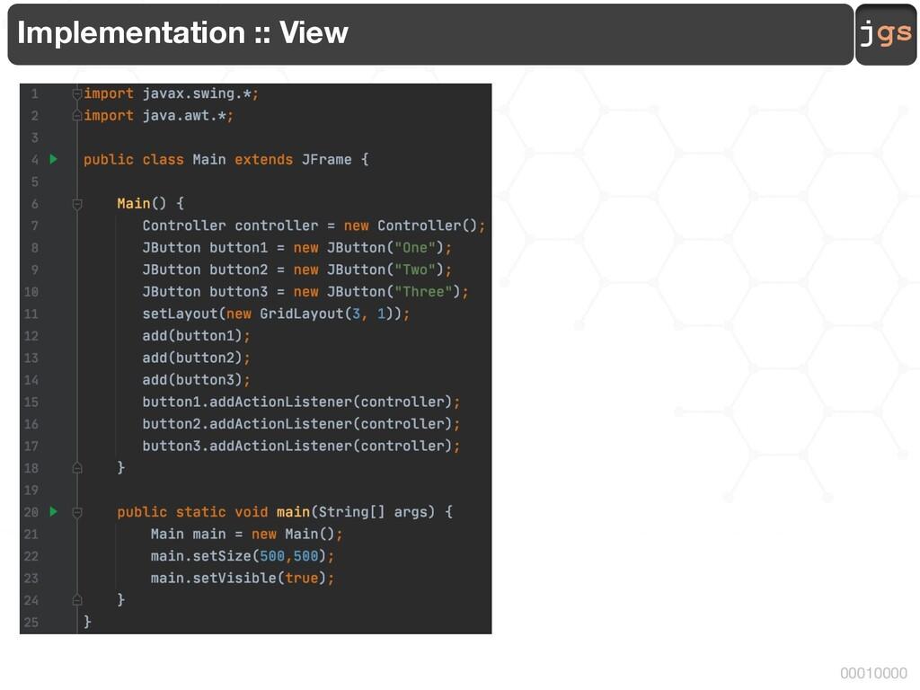 jgs 00010000 Implementation :: View