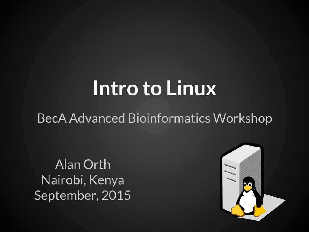 Alan Orth Nairobi, Kenya September, 2015 BecA A...
