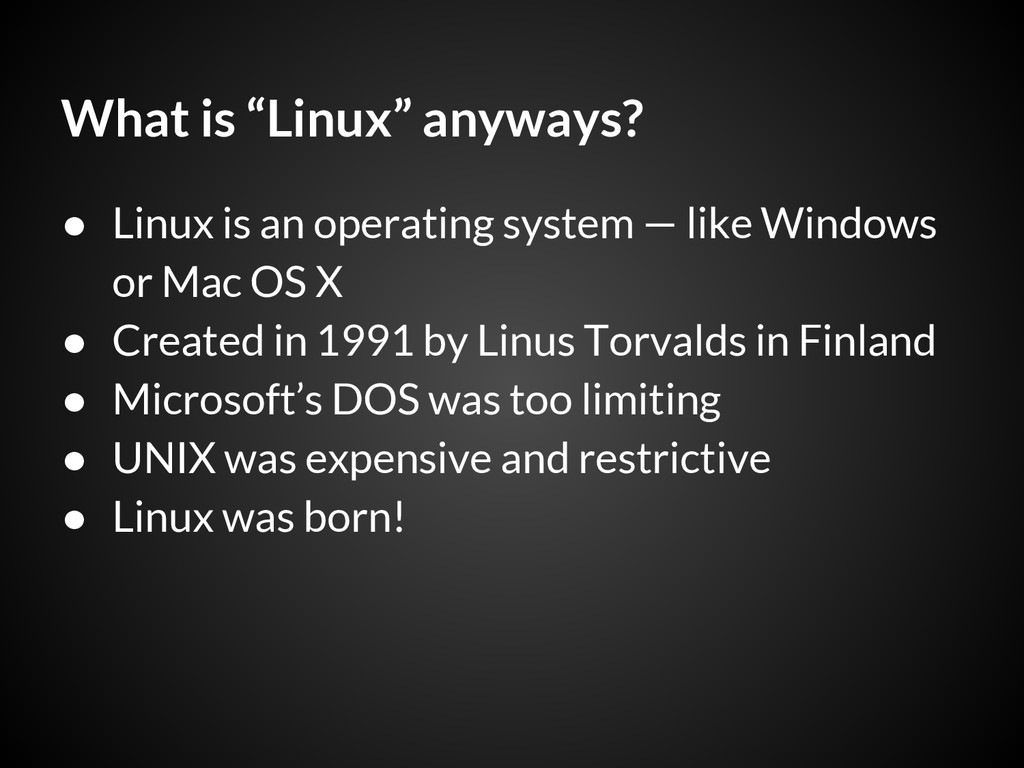 """What is """"Linux"""" anyways? ● Linux is an operatin..."""
