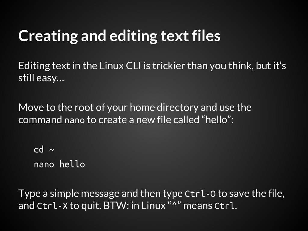 Creating and editing text files Editing text in...