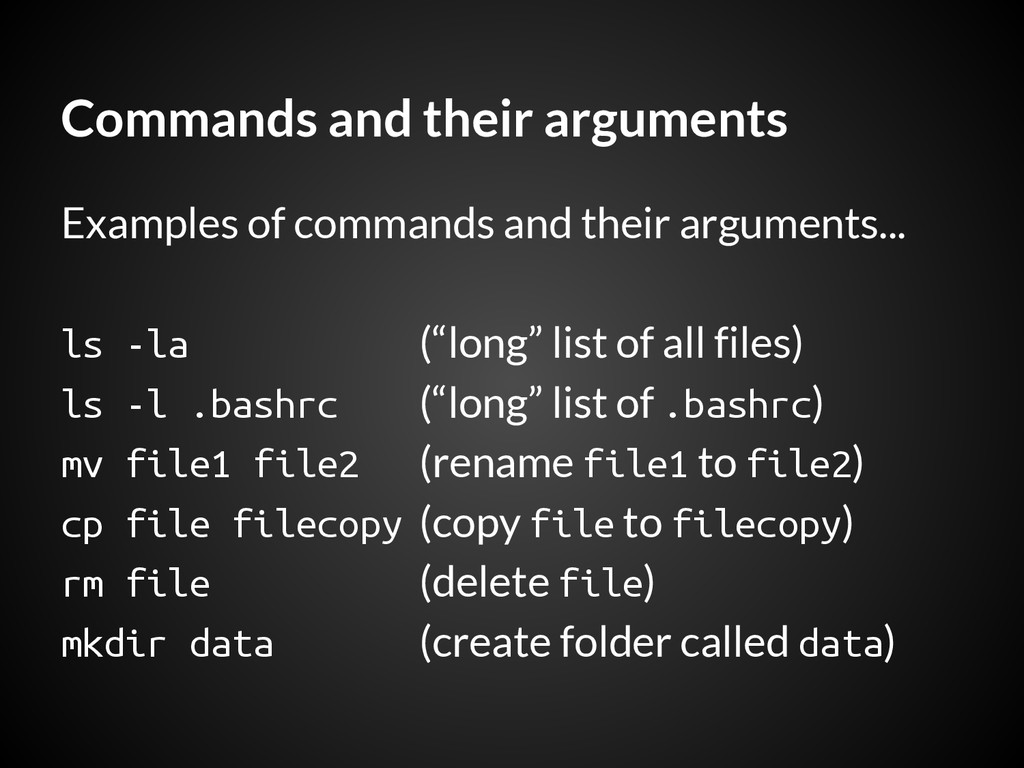 Commands and their arguments Examples of comman...
