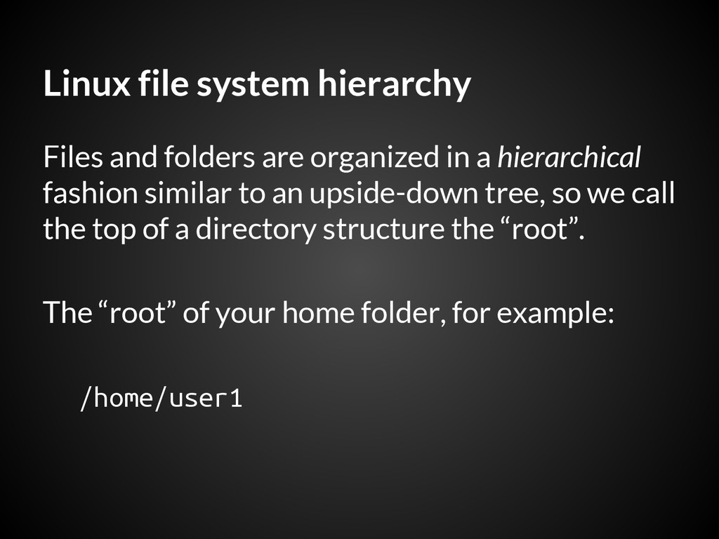 Linux file system hierarchy Files and folders a...