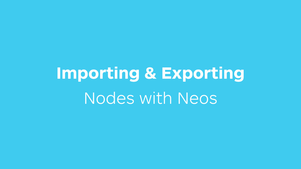 Importing & Exporting Nodes with Neos