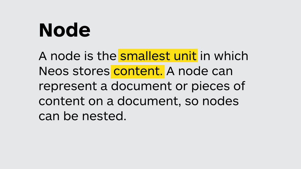 A node is the smallest unit in which Neos store...
