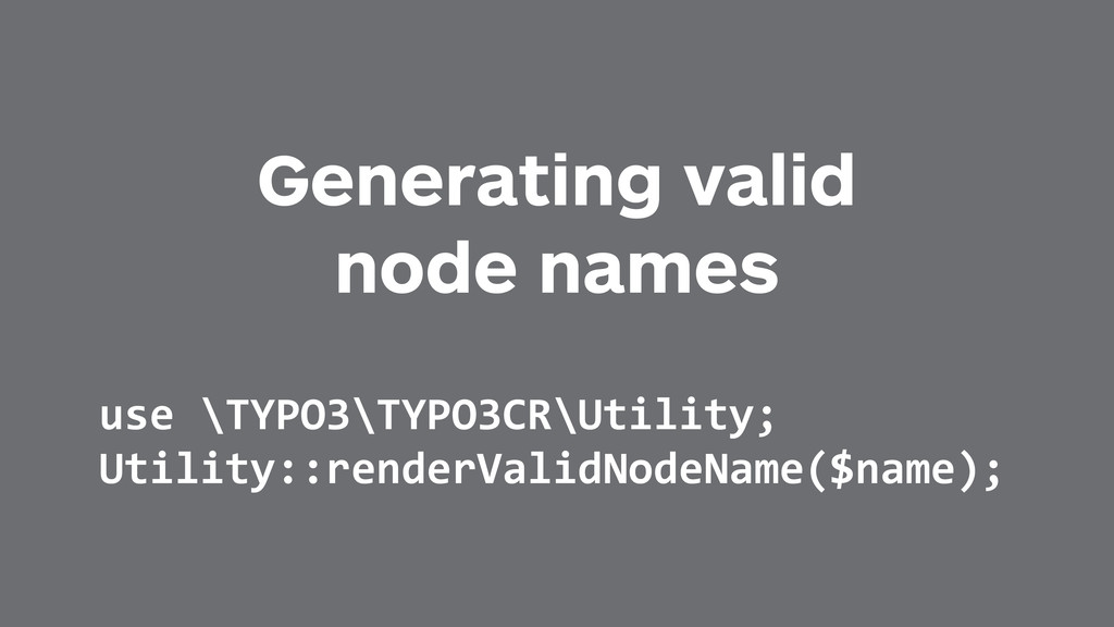Generating valid node names use	