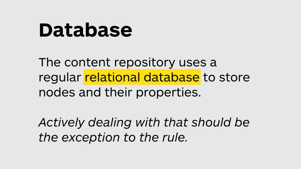 Database The content repository uses a regular ...