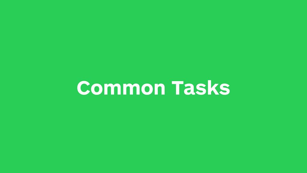Common Tasks