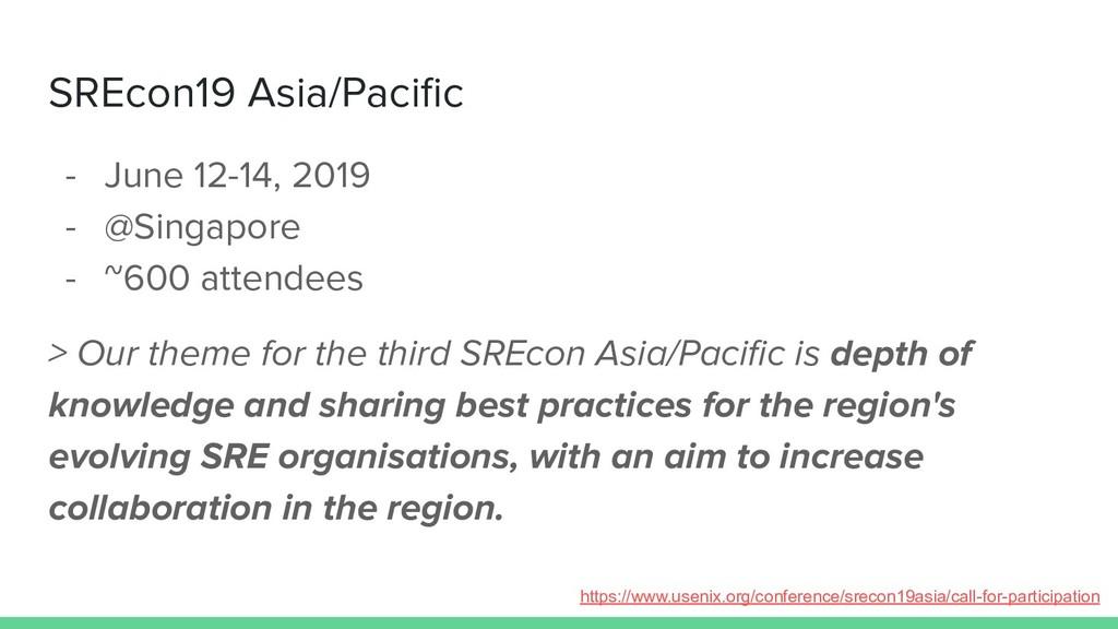 SREcon19 Asia/Pacific - June 12-14, 2019 - @Sing...