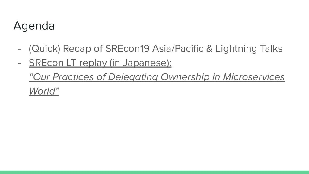 Agenda - (Quick) Recap of SREcon19 Asia/Pacific ...