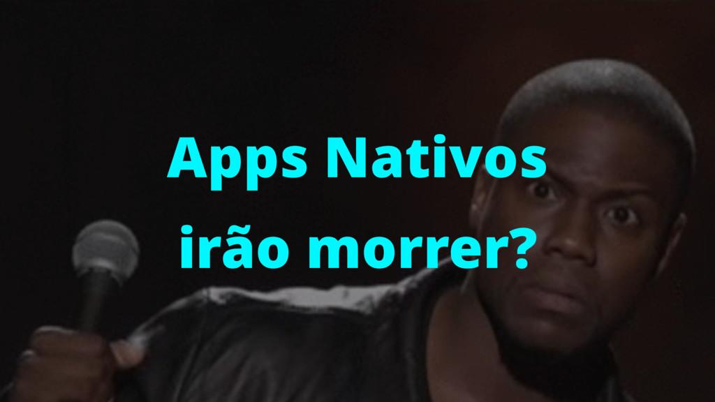 Apps Nativos irão morrer?