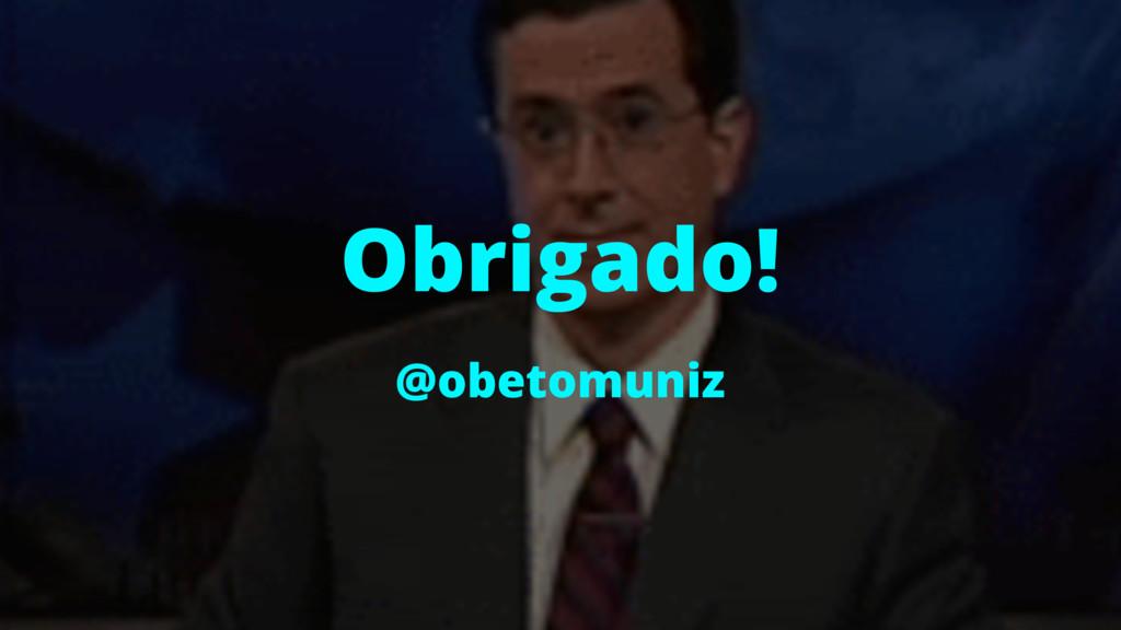 Obrigado! @obetomuniz