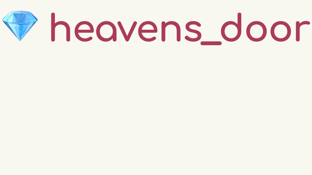 💎 heavens_door