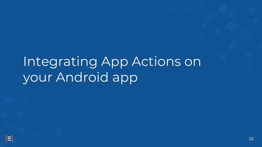 Integrating App Actions on your Android app 26