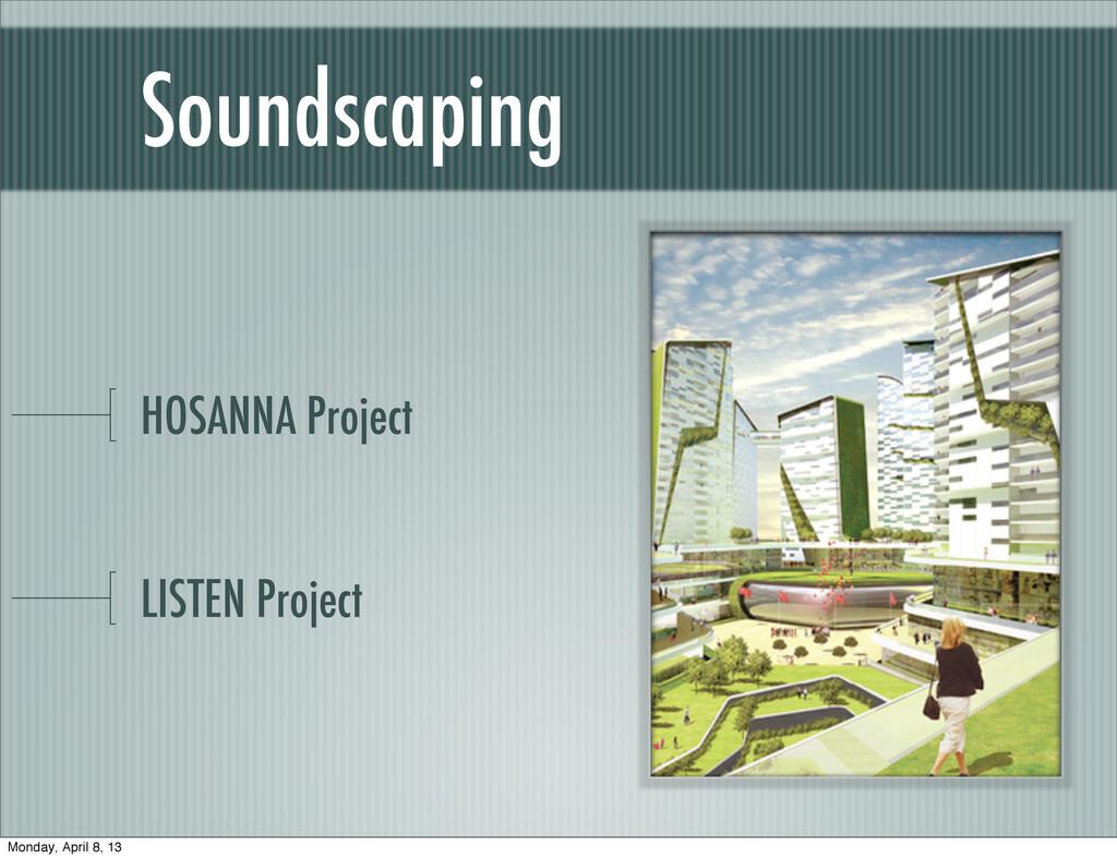 Soundscaping HOSANNA Project LISTEN Project Mon...