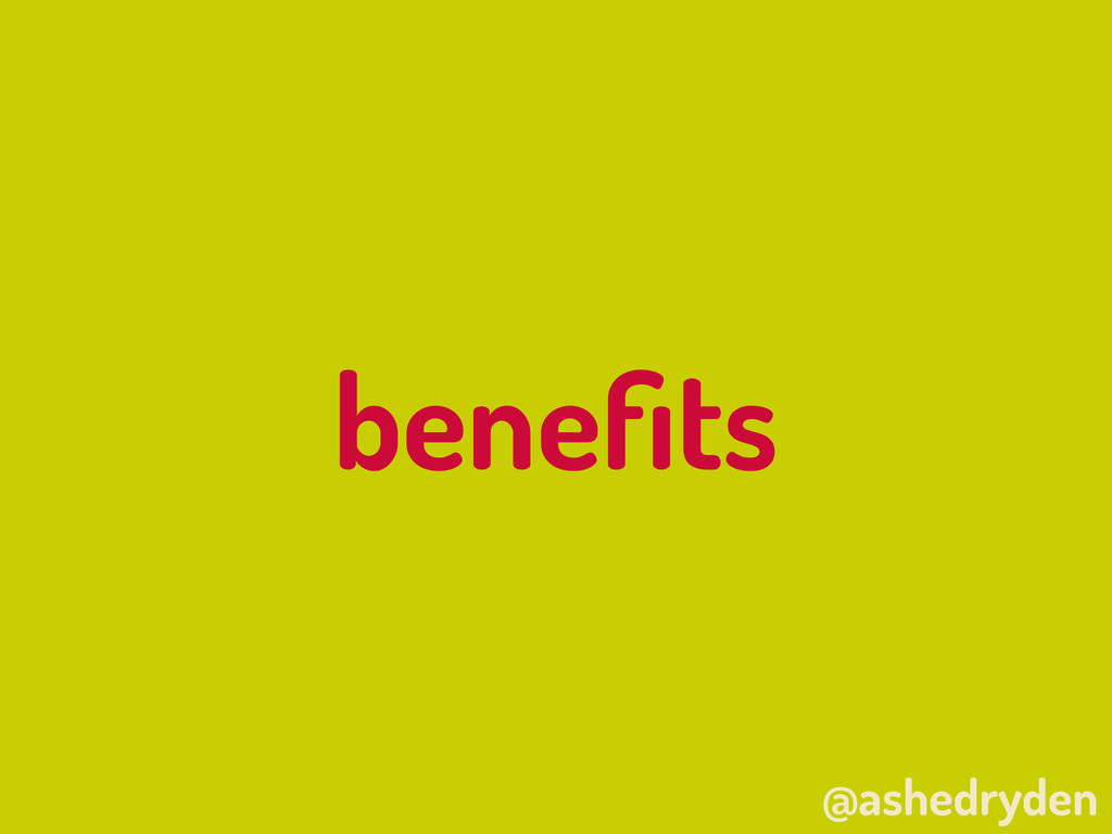@ashedryden benefits